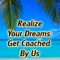 Realize Your Dreams: Get Coached By Us